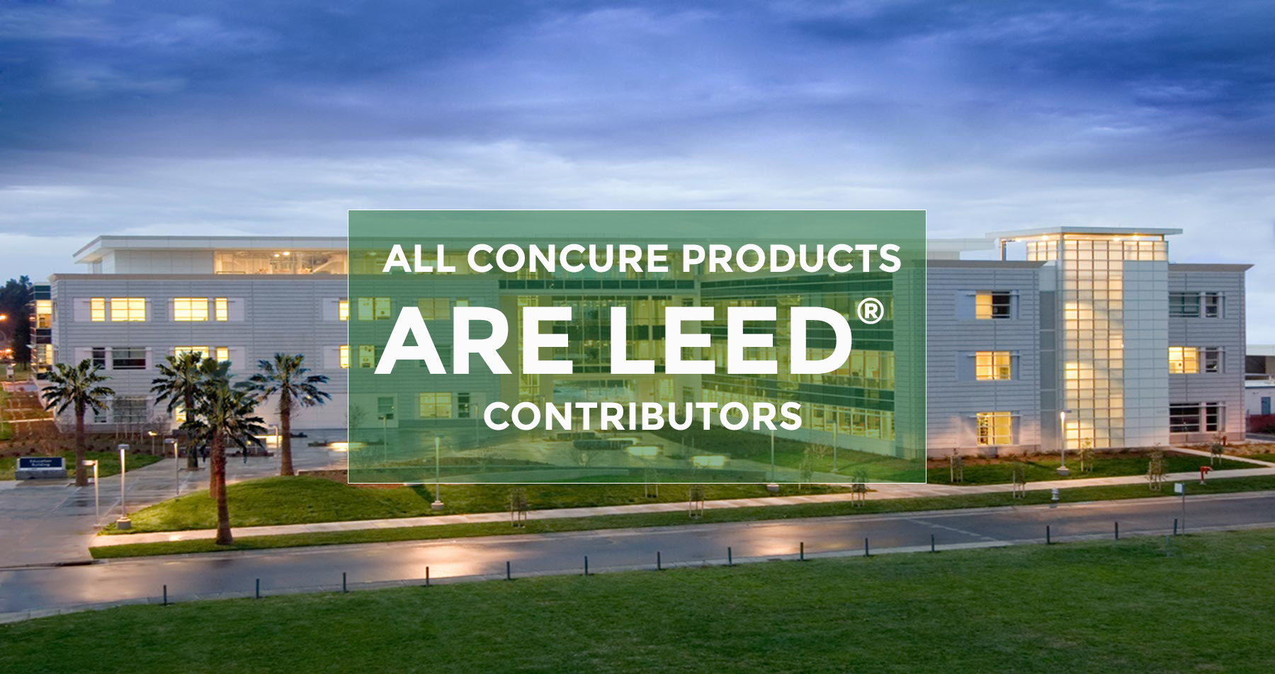 All Concure System Products are Leed Contributors